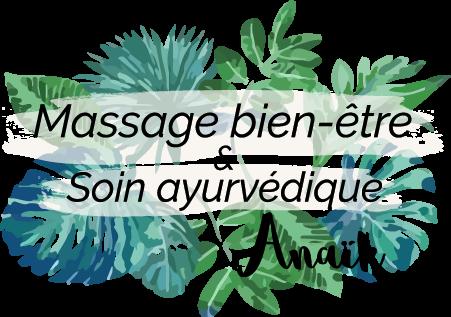 Massage bien-être et soin ayurvédique Anaïk